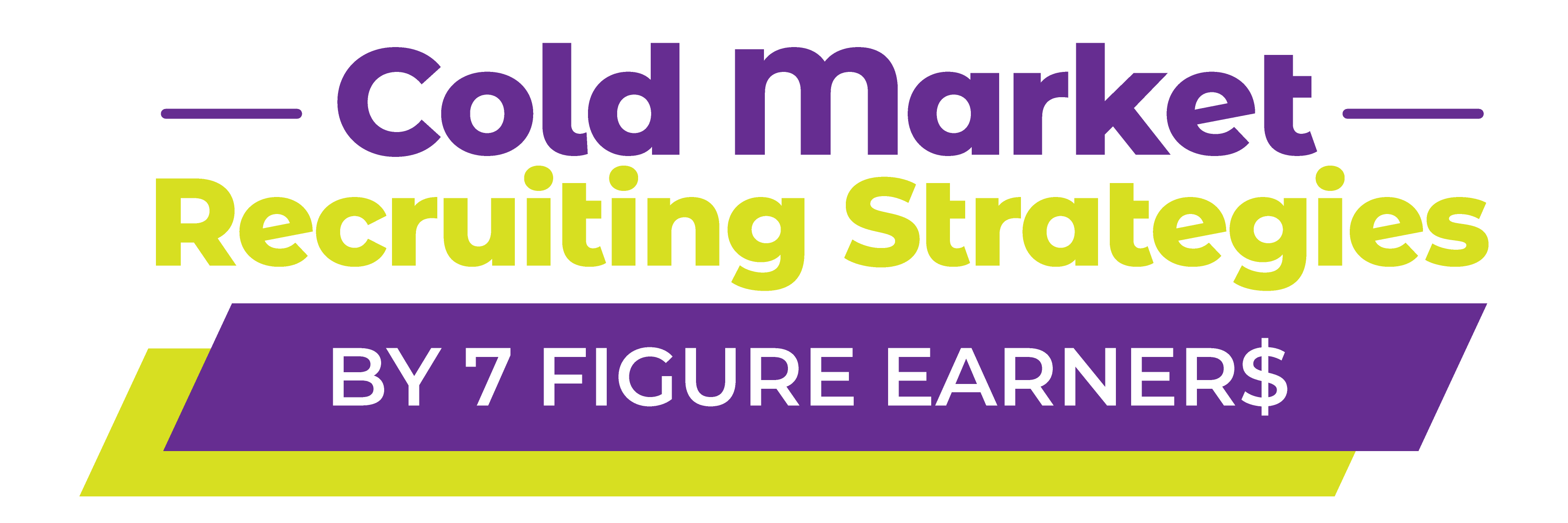 Cold Market Recruiting Strategies by 7 Figure Earners